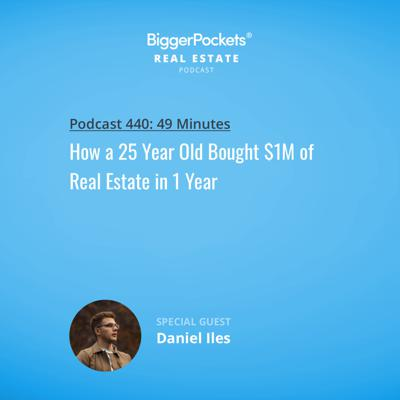 Cover art for 440: How a 25 Year Old Bought $1M of Real Estate in 1 Year with Daniel Iles