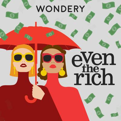 """Our lives can be crazy, but you can take a break from it all with Wondery's new series, Even the Rich, where co-hosts Brooke Siffrinn and Aricia Skidmore-Williams pull back the curtain and chat about someone else's craziness for a change. They tell stories about some of the greatest family dynasties in history, from the Murdochs to the Royals to the Carters (Jay-Z and Beyoncé, that is). Because as Queen Elizabeth once said, """"A good gossip is a wonderful tonic."""""""