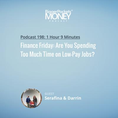 Cover art for 198: Finance Friday: Are You Spending Too Much Time on Low-Pay Jobs?
