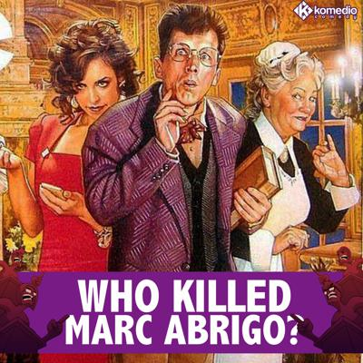 Cover art for WHO KILLED MARC ABRIGO: A Nerd Rage Mystery!