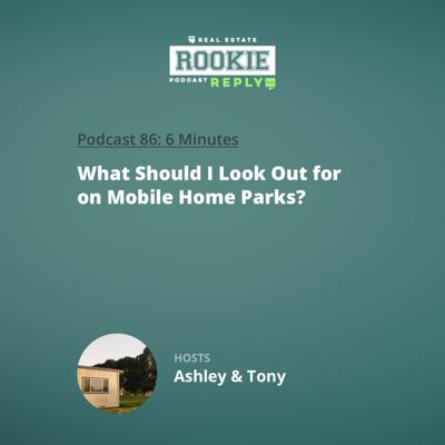 Cover art for Rookie Reply: What Should I Look Out for on Mobile Home Parks?