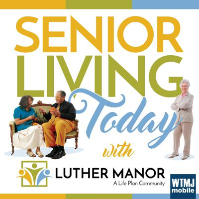 Senior Living Today with Luther Manor