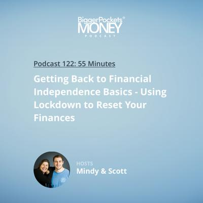 Cover art for 122: Getting Back to Financial Independence Basics - Using Lockdown to Reset Your Finances