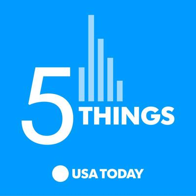 The news you need to know to start your day. Five top news stories and why they matter. Every weekday, plus Saturdays. Powered by the USA TODAY Network and hosted by Taylor Wilson.