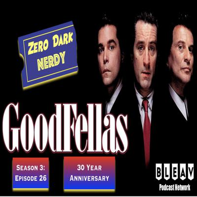 Cover art for S3E26: Goodfellas 30 Year Anniversary