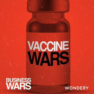 Cover art for Vaccine Wars | Big Pharma's Big Gamble Pays Off | 7