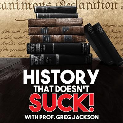 History That Doesn't Suck is a bi-weekly podcast, delivering a legit, seriously researched, hard-hitting survey of American history through entertaining stories. To keep up with History That Doesn't Suck news, check us out on Facebook and Instagram: @Historythatdoesntsuck; on Twitter: @HTDSpod; or online at htdspodcast.com. Support the podcast at patreon.com/historythatdoesntsuck.