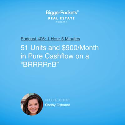 "Cover art for 406: 51 Units and $900/Month in Pure Cashflow on a ""BRRRRnB"" with Shelby Osborne"