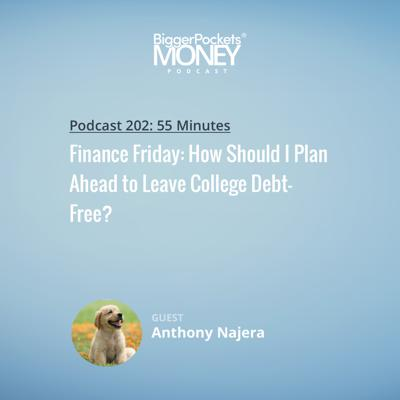 Cover art for 202: Finance Friday: How Should I Plan Ahead to Leave College Debt-Free?