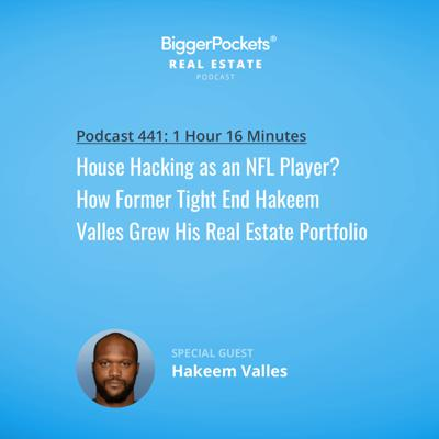 Cover art for 441: House Hacking as an NFL Player? How Former Tight End Hakeem Valles Grew His Real Estate Portfolio
