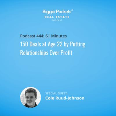 Cover art for 444: 150 Deals at Age 22 by Putting Relationships Over Profit with Cole Ruud-Johnson