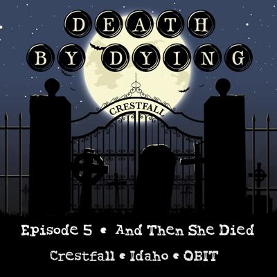 Cover art for Obituary 05: And Then She Died