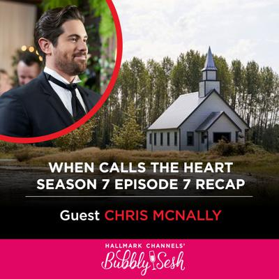 Cover art for When Calls the Heart Season 7 Episode 7 Recap with Guest Chris McNally