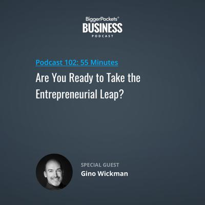 Cover art for 102: Are You Ready to Take the Entrepreneurial Leap? with Gino Wickman