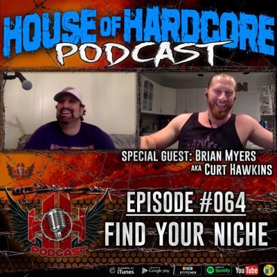 Cover art for Episode #064 - Find Your Niche with Brian Myers aka Curt Hawkins