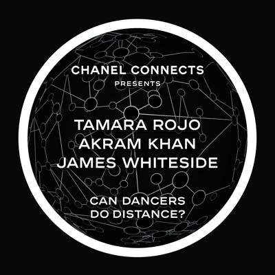 Cover art for CHANEL Connects -  Akram Khan, Tamara Rojo & James Whiteside : Can Dancers Social Distance?