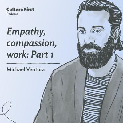 Cover art for Empathy, compassion, work: Part 1, with Michael Ventura