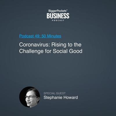 Cover art for 49: Coronavirus: Rising to the Challenge for Social Good with Stephanie Howard