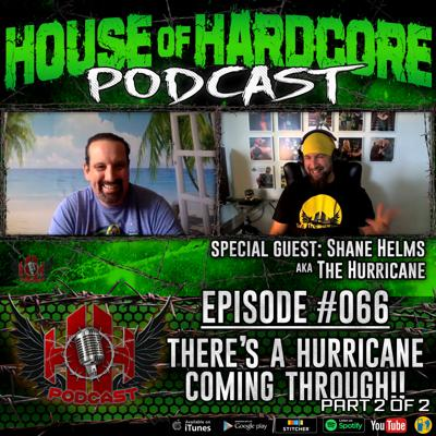 Cover art for Episode #066 - There's A Hurricane Coming Through [Part 2] with Shane Helms aka The Hurricane