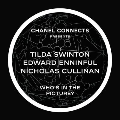 CHANEL Connects – Tilda Swinton, Edward Enninful & Nicholas Cullinan : Who's in the Picture?
