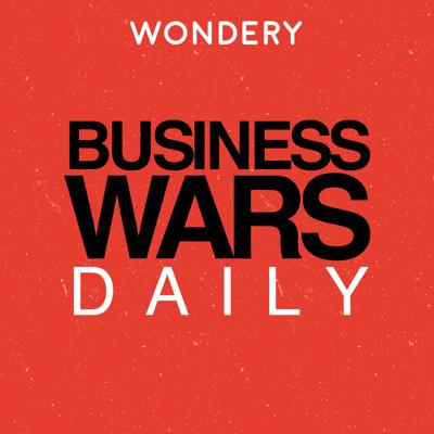 Business rivals are doing battle every day. On Business Wars Daily, we'll give you a brief daily update on the latest wars between the world's biggest companies. Hosted by David Brown from the hit podcast