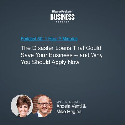 Cover art for 50: The Disaster Loans That Could Save Your Business -- and Why You Should Apply Now with Angela Venti and Mike Regina