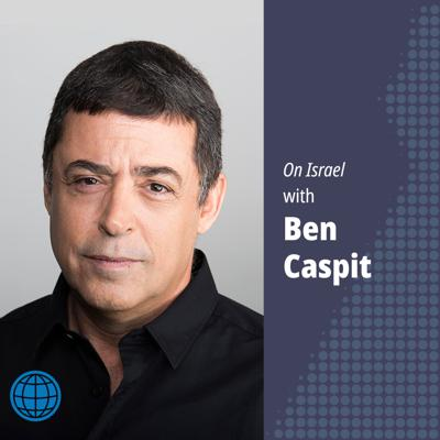 On Israel with Ben Caspit, an Al-Monitor podcast