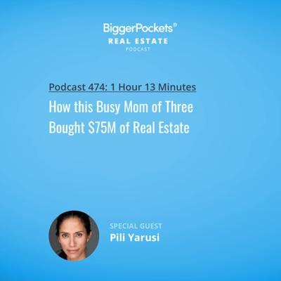 Cover art for 474: How this Busy Mom of Three Bought $75M of Real Estate w/ Pili Yarusi