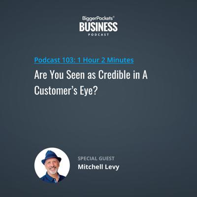 Cover art for 103: Are You Seen as Credible in A Customer's Eye? with Mitchell Levy