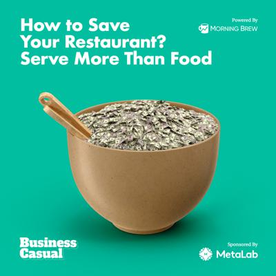 Cover art for How to Save Your Restaurant? Serve More Than Food