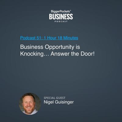 Cover art for 51: Business Opportunity Is Knocking… Answer the Door! With Nigel Guisinger