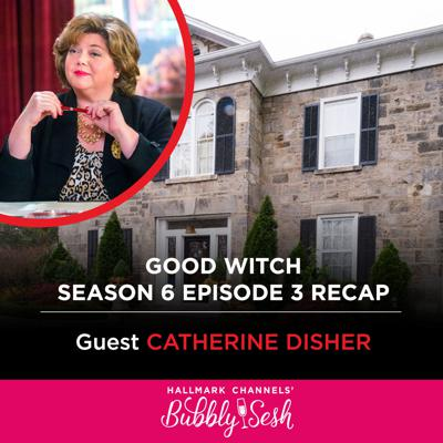Cover art for Good Witch Season 6 Episode 3 Recap with Guest Catherine Disher
