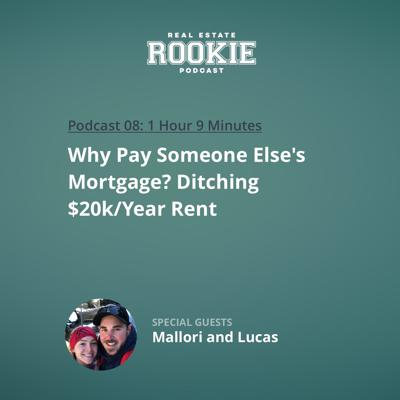 Cover art for Why Pay Someone Else's Mortgage? Ditching $20k/Year Rent with Mallori and Lucas