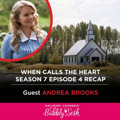 Cover art for When Calls the Heart Season 7, Episode 4 Recap with Guest, Andrea Brooks, Actor