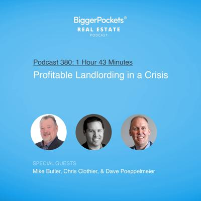 Cover art for 380: Profitable Landlording in a Crisis with Mike Butler, Chris Clothier, and Dave Poeppelmeier