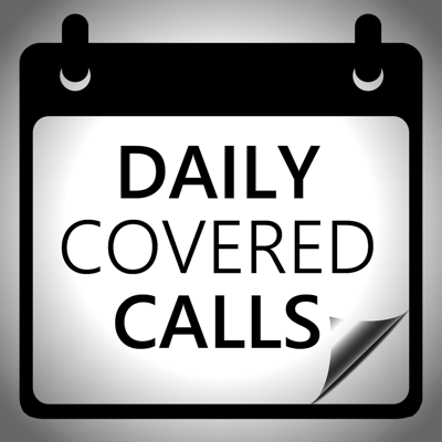 The Daily Covered Calls Podcast