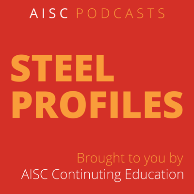 AISC Podcast Series: Steel Profiles