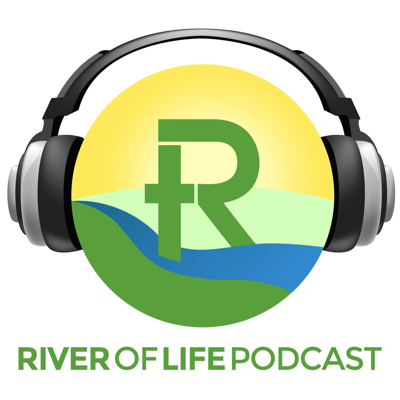 River of Life Podcast