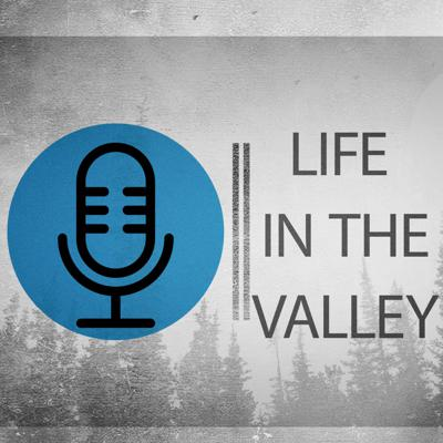 Life in the Valley