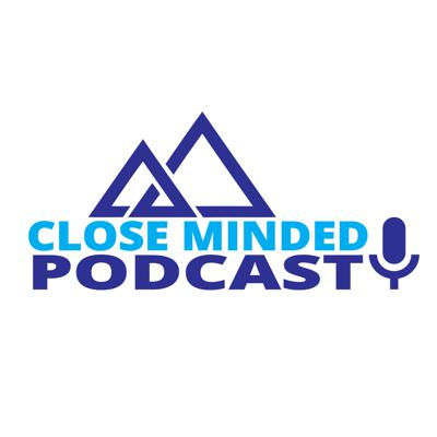 Close Minded Podcast
