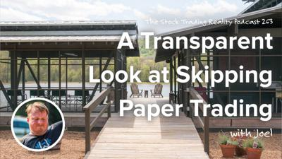 Cover art for A Transparent Look at Skipping Paper Trading | STR 263