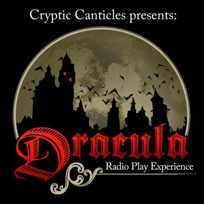 Cryptic Canticles presents Dracula