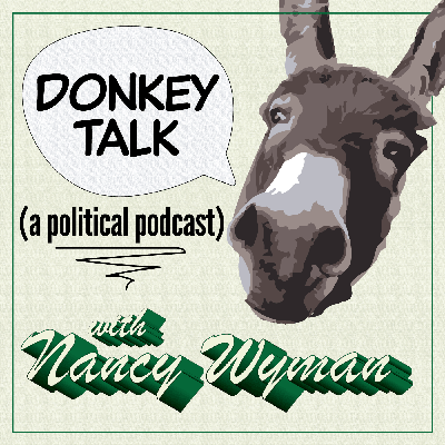 Join former Lieutenant Governor and current Connecticut Democratic Party Chair Nancy Wyman as she shares her observations on the current political climate and interviews guests.