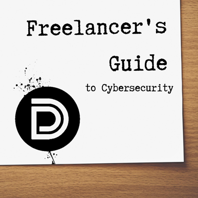 Freelancer's Guide to Cybersecurity
