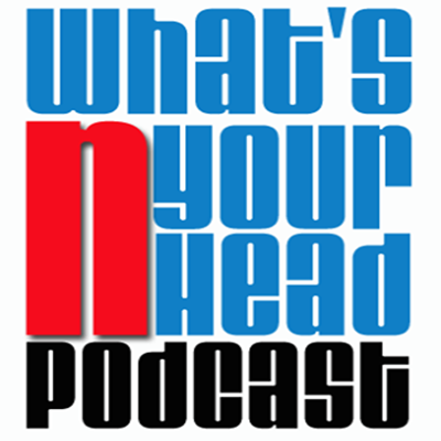 What's N Your Head Podcast
