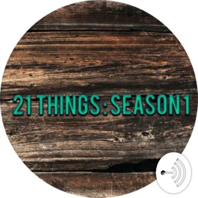 21 Things Podcast