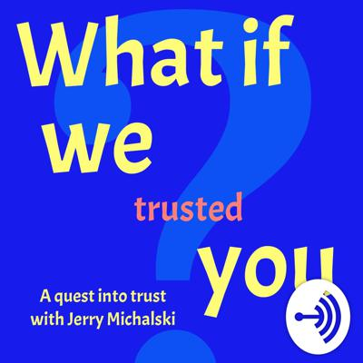 What If We Trusted You
