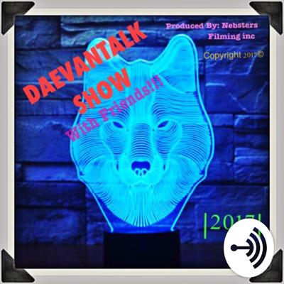 Welcome to DAEVANTALK where we give you the talk!( not THE talk a podcast) so every Monday is music Monday's, every Wednesday is Mid-week talk, every Friday is use taking about world events, and finally Sunday is the cool down show! So sit back and relax!! Lets ride