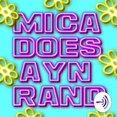 MICA DOES AYN RAND
