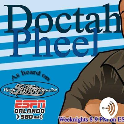DOCTAH PHEEL's Quick Thoughts And Words Of Wisdom . ESPN 580 ORLANDO KEVIN SUTTON SHOW